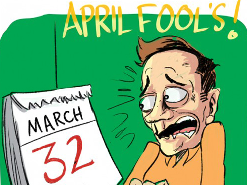 Ha! Ha! Ha! Its April Fools Day: Gotcha!