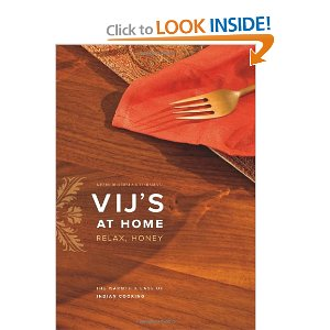 Vij's at Home: Relax, Honey: The Warmth and Ease of Indian Cooking