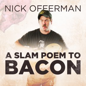 Slam Bacon Poem