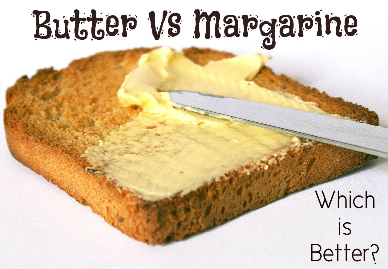 Which Is Better  Margarine Or Butter?